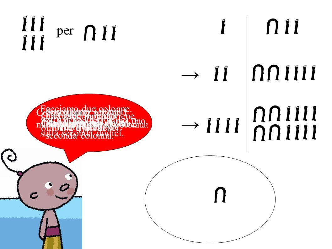 → → per Calcoliamo 6×12 SETTANTADUE