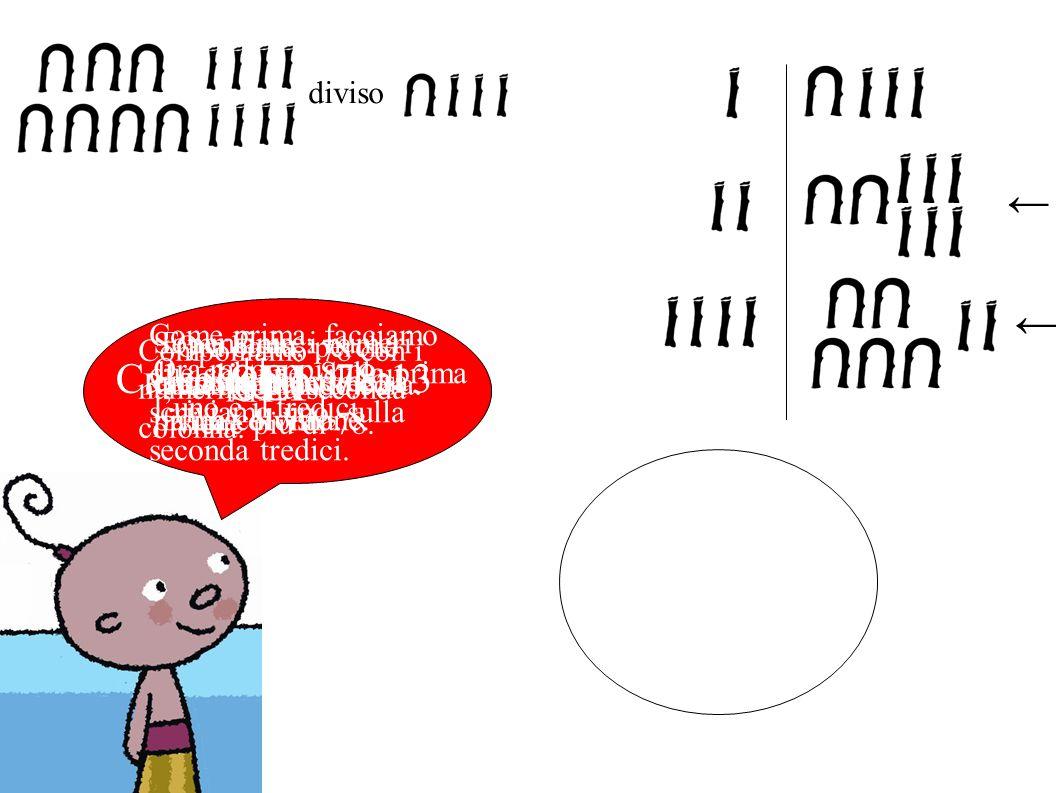 SEI ← ← Calcoliamo 78:13 diviso
