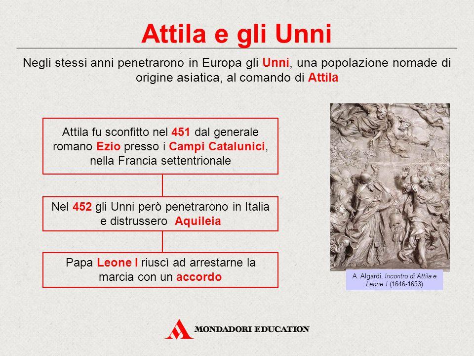 Attila e gli Unni Negli stessi anni penetrarono in Europa gli Unni, una popolazione nomade di origine asiatica, al comando di Attila.
