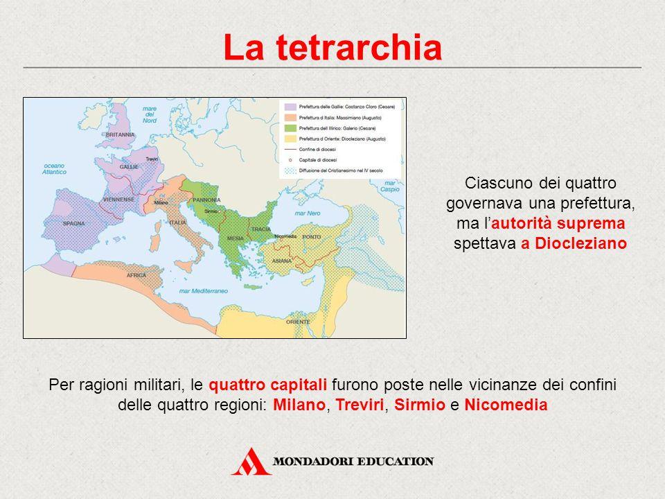 La tetrarchia Ciascuno dei quattro governava una prefettura, ma l'autorità suprema spettava a Diocleziano.