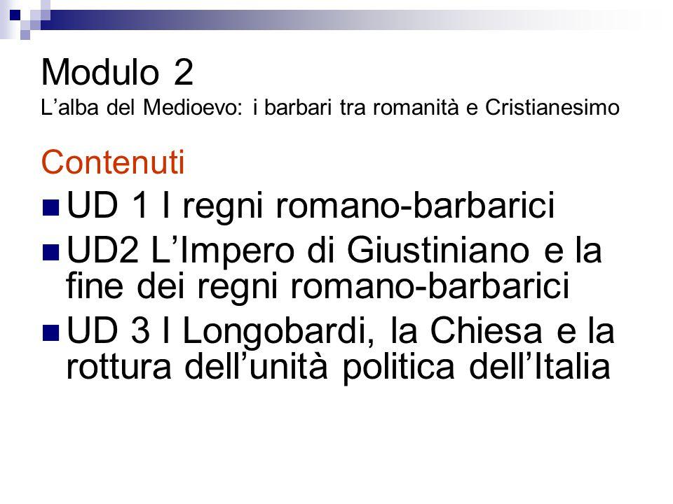 Modulo 2 L'alba del Medioevo: i barbari tra romanità e Cristianesimo