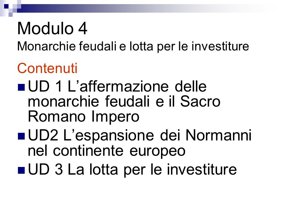 Modulo 4 Monarchie feudali e lotta per le investiture