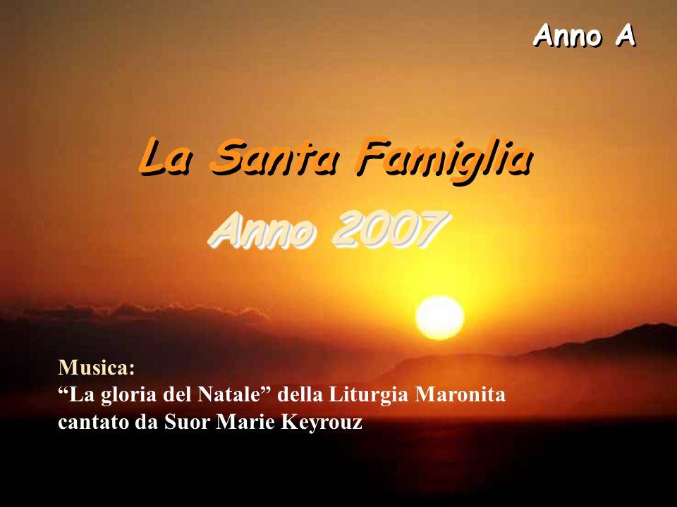 Anno A La Santa Famiglia. Anno 2007.