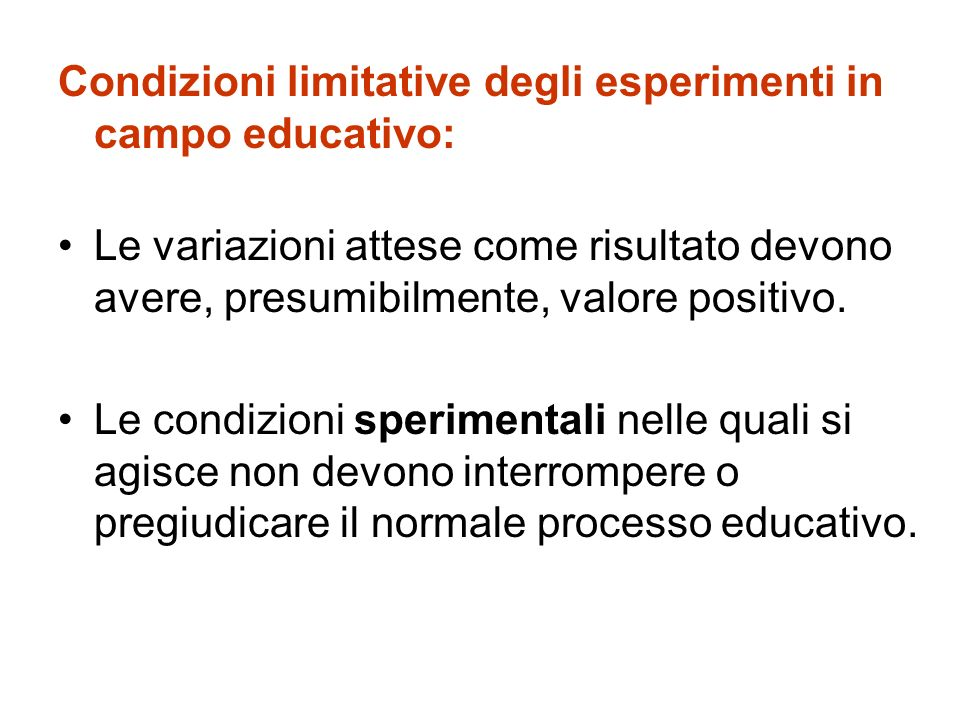 Condizioni limitative degli esperimenti in campo educativo: