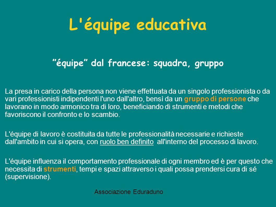 L équipe educativa équipe dal francese: squadra, gruppo