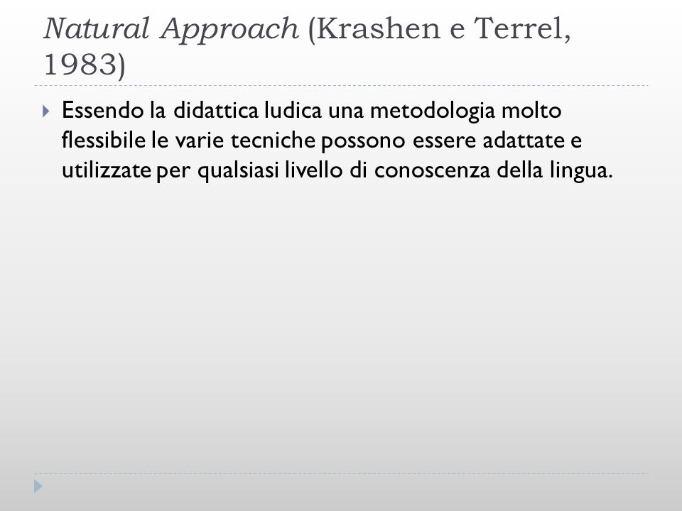 Natural Approach (Krashen e Terrel, 1983)