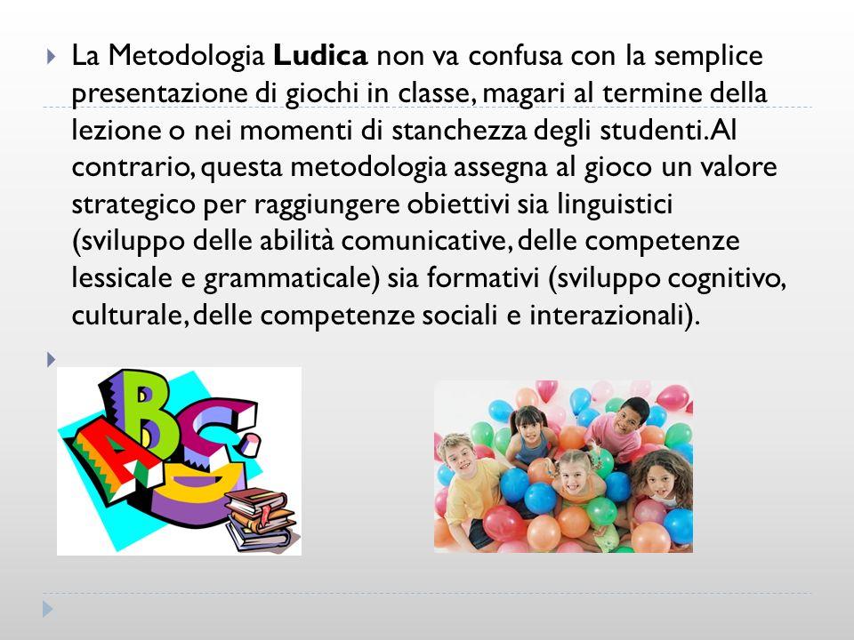 La Metodologia Ludica non va confusa con la semplice presentazione di giochi in classe, magari al termine della lezione o nei momenti di stanchezza degli studenti.