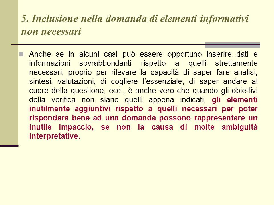 5. Inclusione nella domanda di elementi informativi non necessari