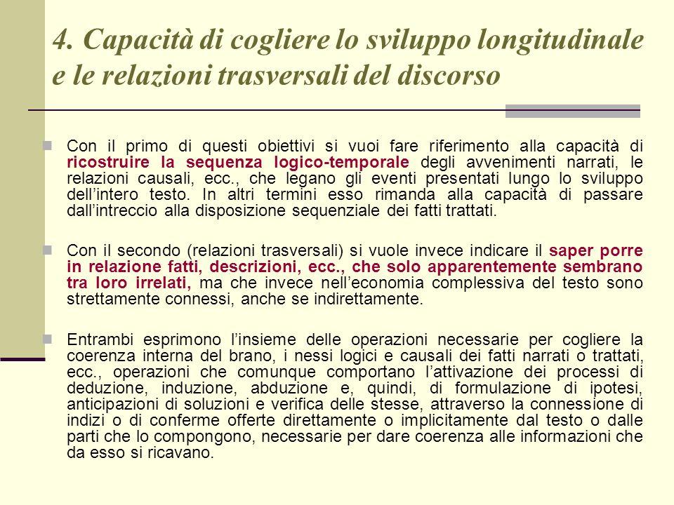 4. Capacità di cogliere lo sviluppo longitudinale e le relazioni trasversali del discorso