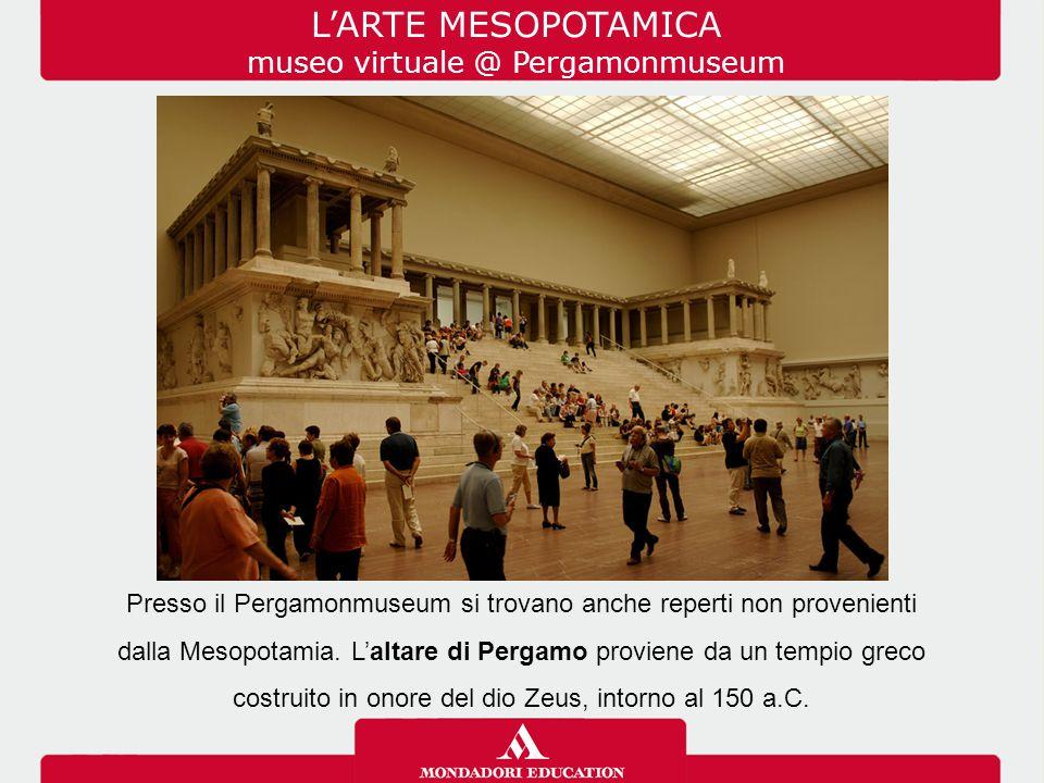 L'ARTE MESOPOTAMICA museo virtuale @ Pergamonmuseum
