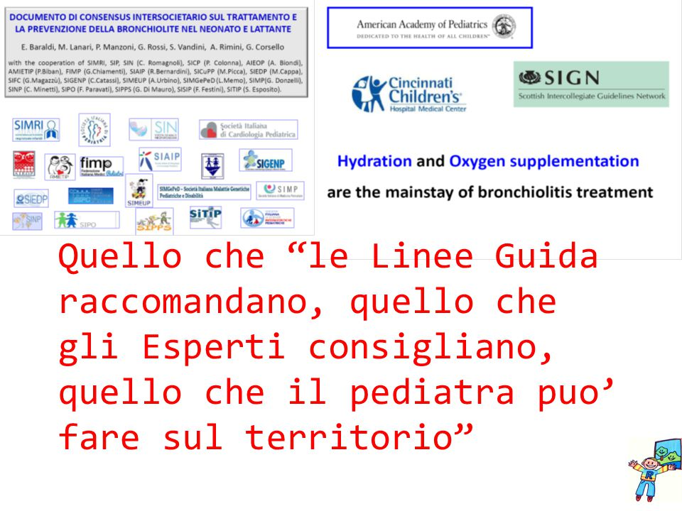Quello che le Linee Guida raccomandano, quello che gli Esperti consigliano, quello che il pediatra puo' fare sul territorio