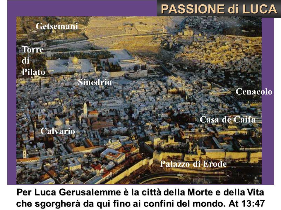 PASSIONE di LUCA Getsemani Torre di Pilato Getsemaní Sinedrio Cenacolo