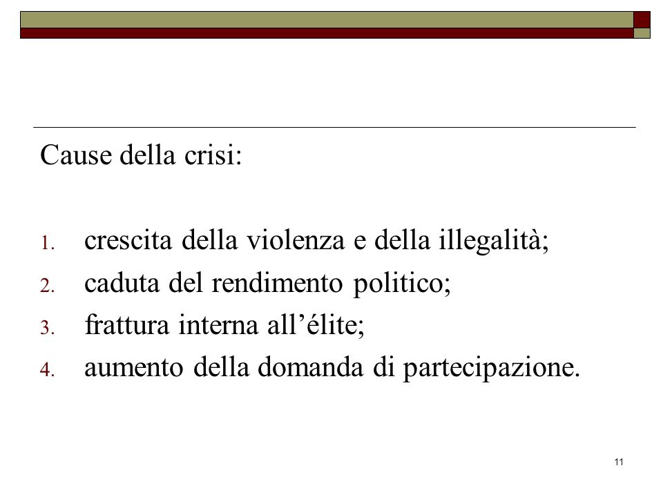Cause della crisi: crescita della violenza e della illegalità; caduta del rendimento politico; frattura interna all'élite;
