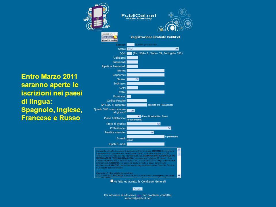 Entro Marzo 2011 saranno aperte le iscrizioni nei paesi di lingua: Spagnolo, Inglese, Francese e Russo