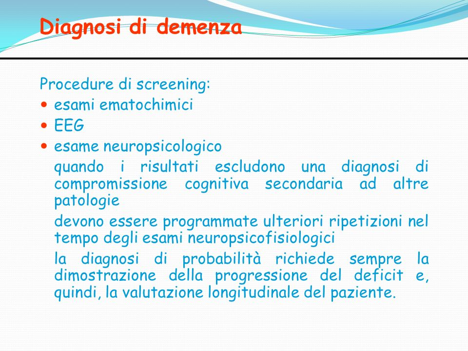 Diagnosi di demenza Procedure di screening: esami ematochimici EEG
