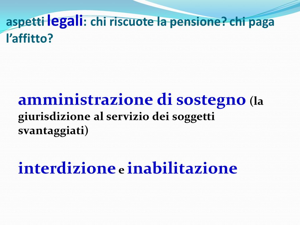 aspetti legali: chi riscuote la pensione chi paga l'affitto
