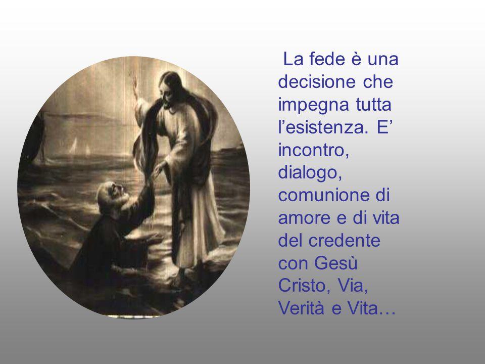 La fede è una decisione che impegna tutta l'esistenza