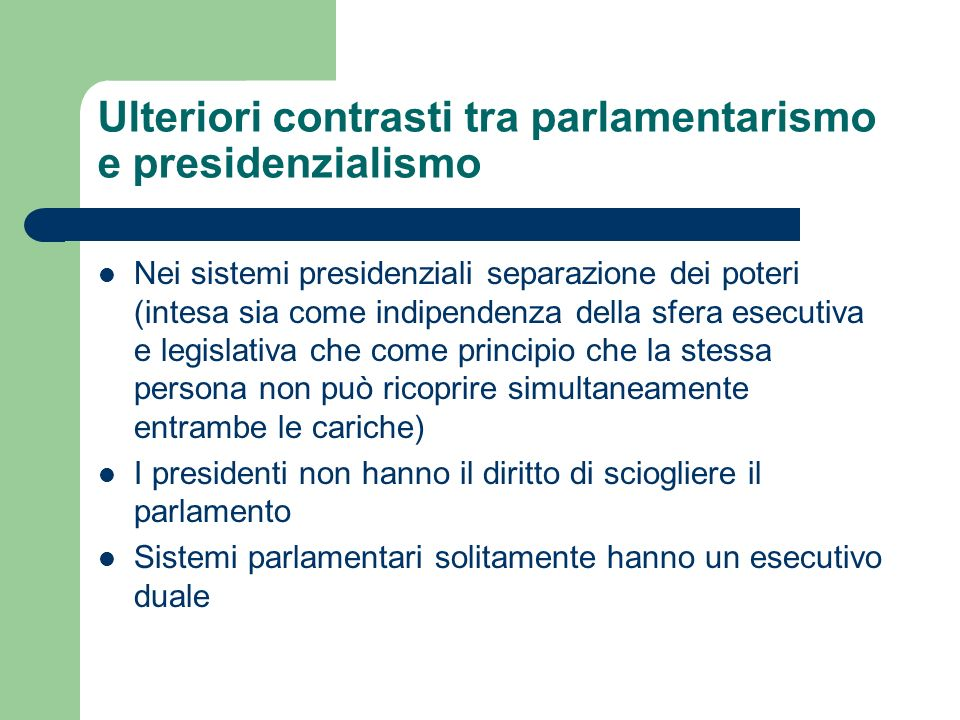 Ulteriori contrasti tra parlamentarismo e presidenzialismo
