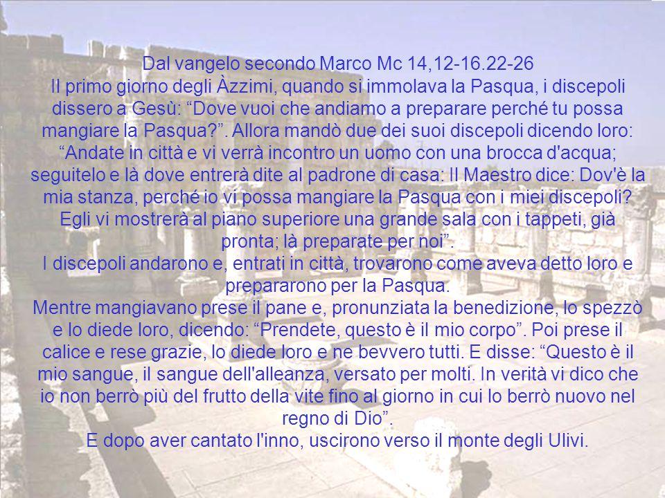 Dal vangelo secondo Marco Mc 14,12-16.22-26