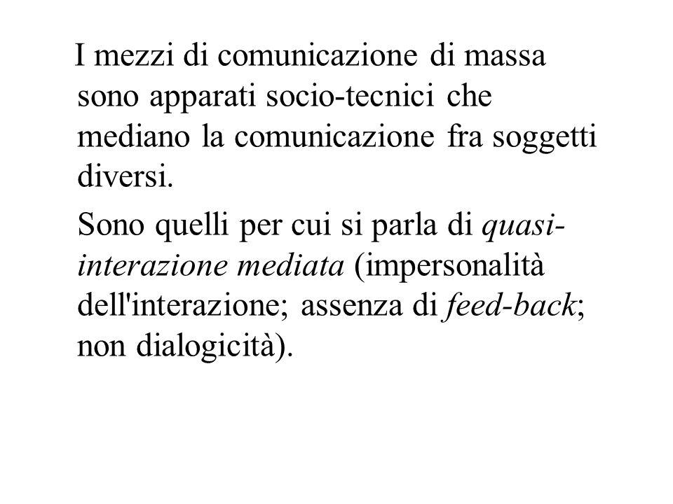 I mezzi di comunicazione di massa sono apparati socio-tecnici che mediano la comunicazione fra soggetti diversi.