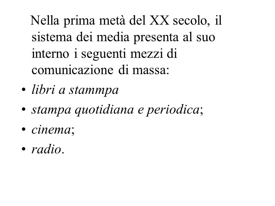 stampa quotidiana e periodica; cinema; radio.
