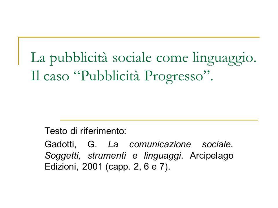 La pubblicità sociale come linguaggio. Il caso Pubblicità Progresso .