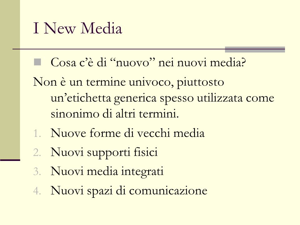 I New Media Cosa c'è di nuovo nei nuovi media