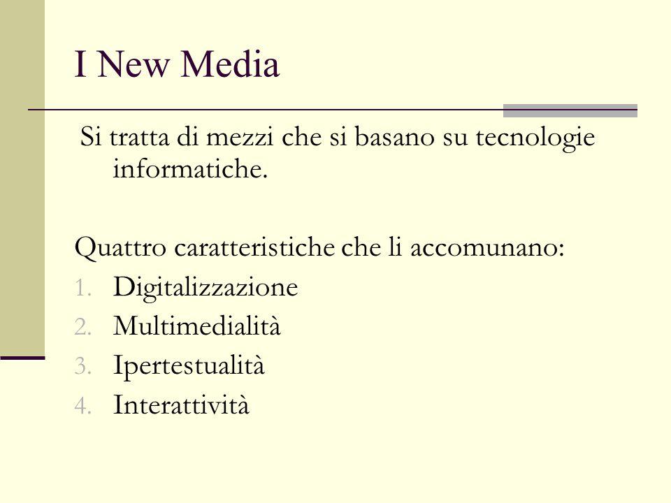 I New Media Quattro caratteristiche che li accomunano: