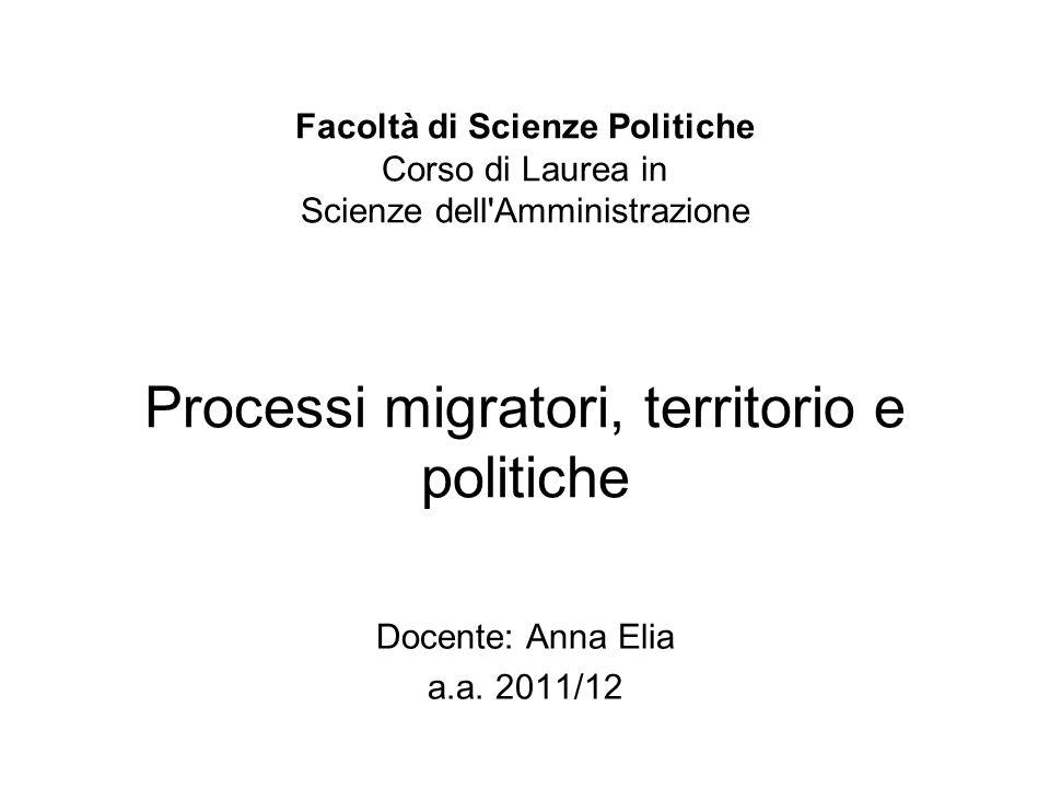 Facoltà di Scienze Politiche Facoltà di Scienze Politiche Corso di Laurea in Scienze dell Amministrazione Processi migratori, territorio e politiche