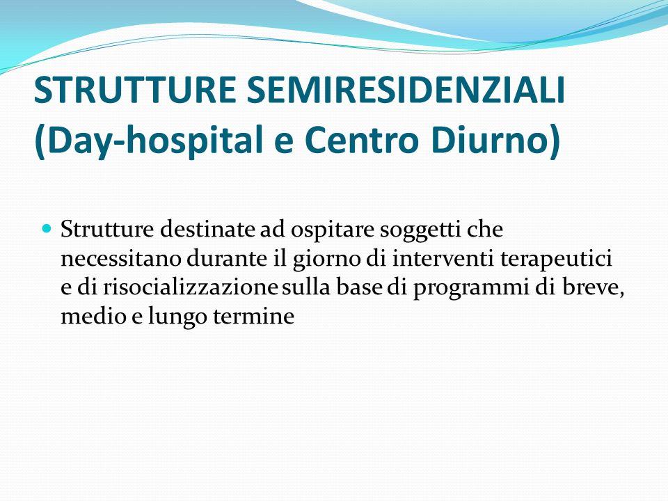 STRUTTURE SEMIRESIDENZIALI (Day-hospital e Centro Diurno)