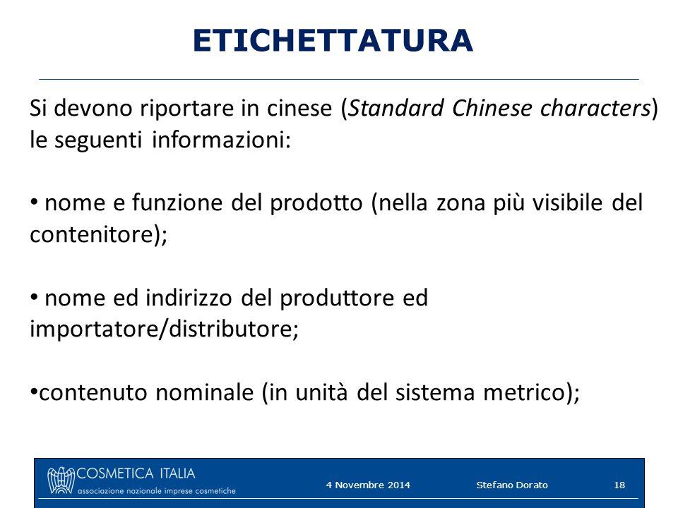 ETICHETTATURA Si devono riportare in cinese (Standard Chinese characters) le seguenti informazioni: