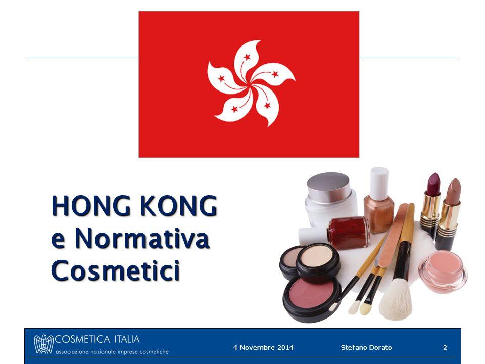 HONG KONG e Normativa Cosmetici 4 Novembre 2014 Stefano Dorato