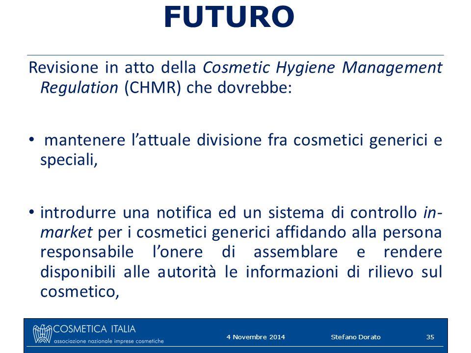FUTURO Revisione in atto della Cosmetic Hygiene Management Regulation (CHMR) che dovrebbe: