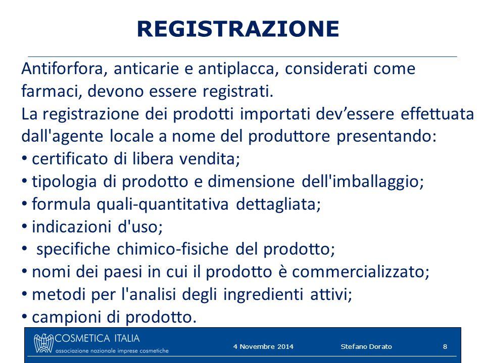 REGISTRAZIONE Antiforfora, anticarie e antiplacca, considerati come farmaci, devono essere registrati.