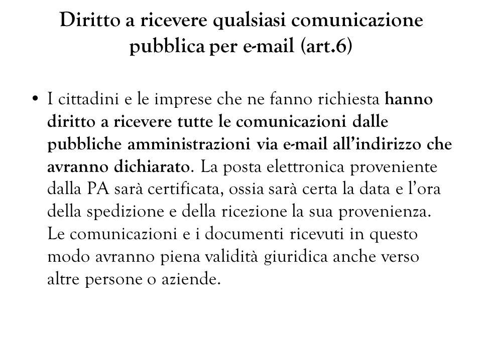 Diritto a ricevere qualsiasi comunicazione pubblica per e-mail (art.6)
