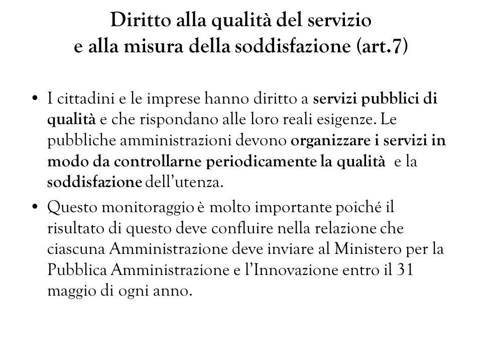 Diritto alla qualità del servizio e alla misura della soddisfazione (art.7)