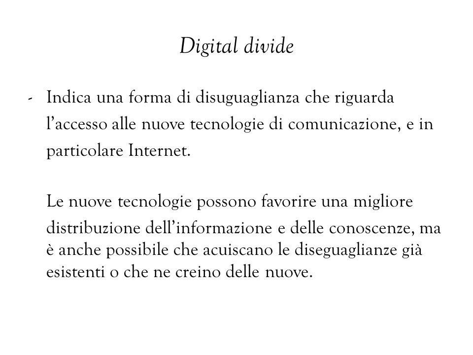 Digital divide - Indica una forma di disuguaglianza che riguarda