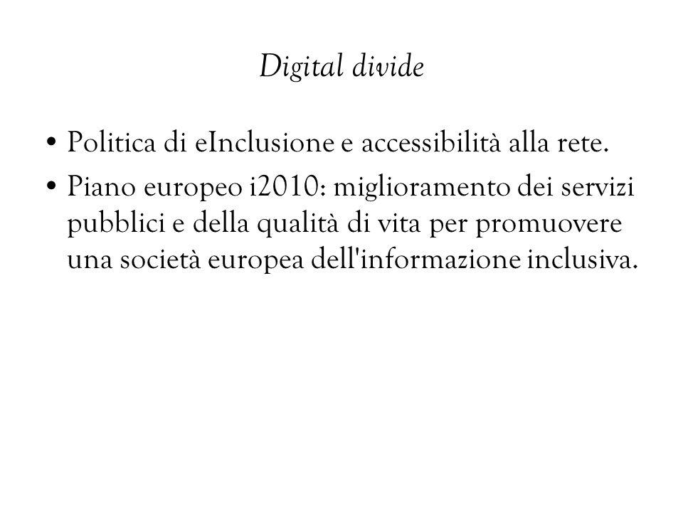 Digital divide Politica di eInclusione e accessibilità alla rete.