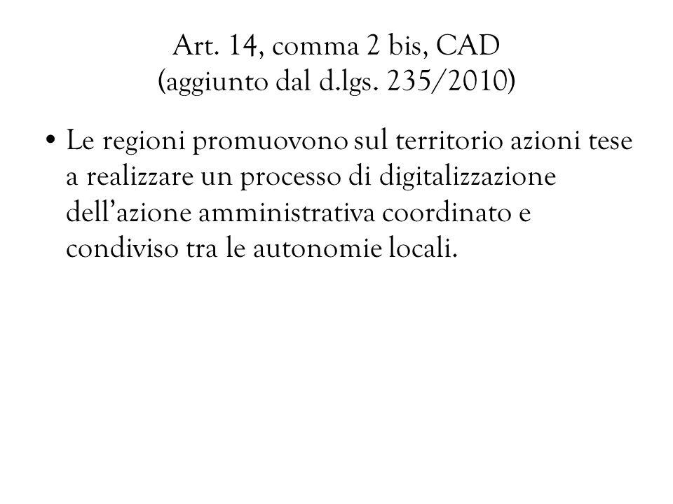 Art. 14, comma 2 bis, CAD (aggiunto dal d.lgs. 235/2010)