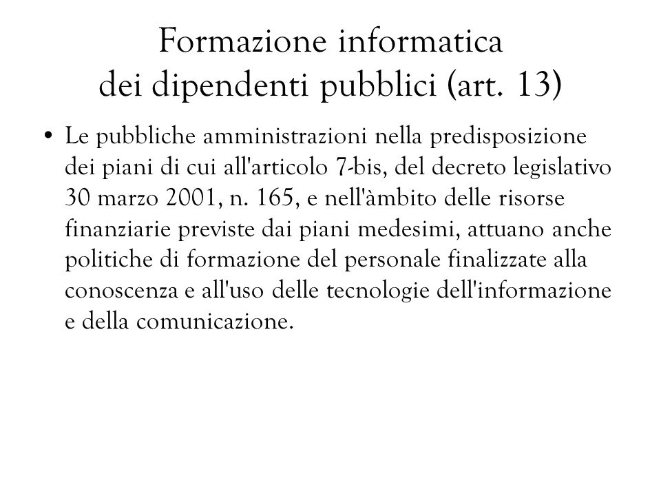 Formazione informatica dei dipendenti pubblici (art. 13)