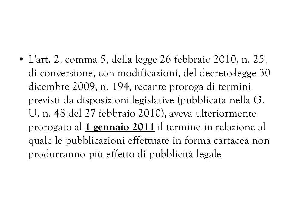L art. 2, comma 5, della legge 26 febbraio 2010, n