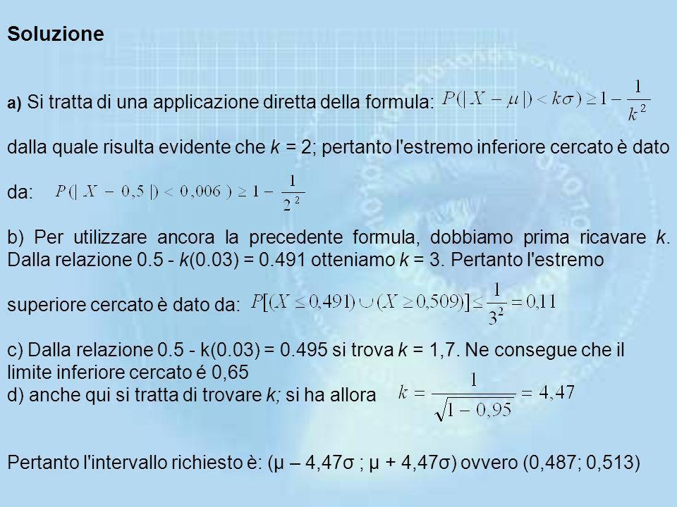 Soluzione a) Si tratta di una applicazione diretta della formula: