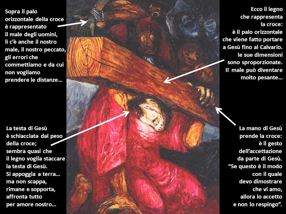Ecco il legno che rappresenta. la croce: è il palo orizzontale. che viene fatto portare. a Gesù fino al Calvario.