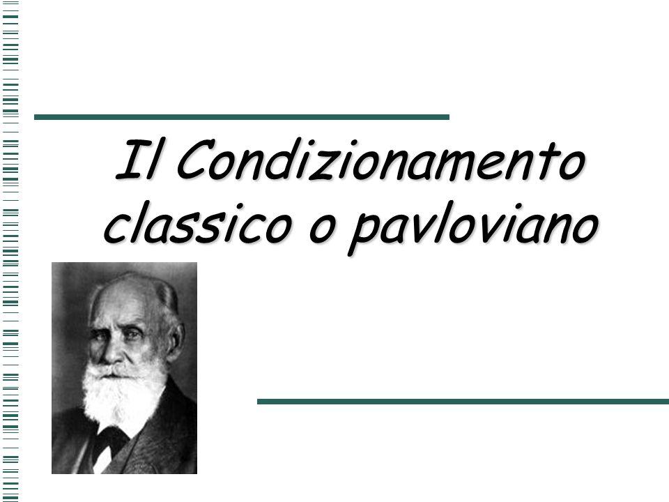 Il Condizionamento classico o pavloviano