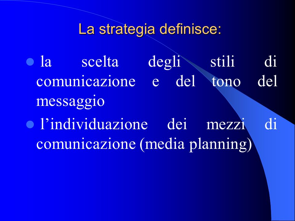 La strategia definisce: