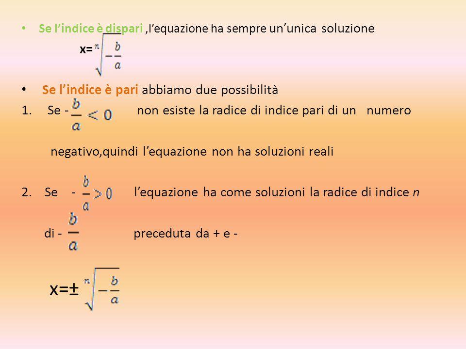 x=± x= Se l'indice è pari abbiamo due possibilità