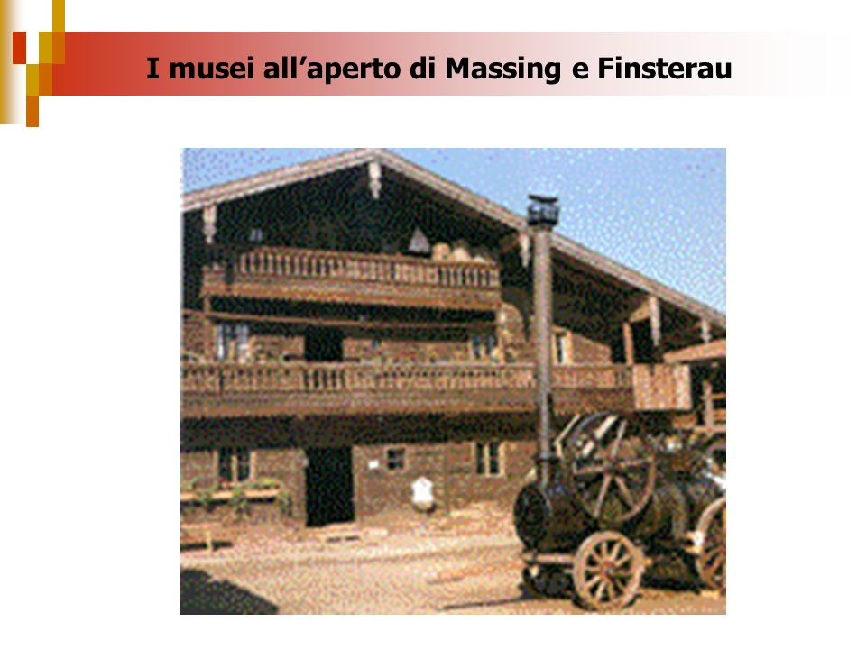 I musei all'aperto di Massing e Finsterau