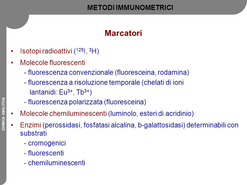 Marcatori METODI IMMUNOMETRICI Isotopi radioattivi (125I, 3H)
