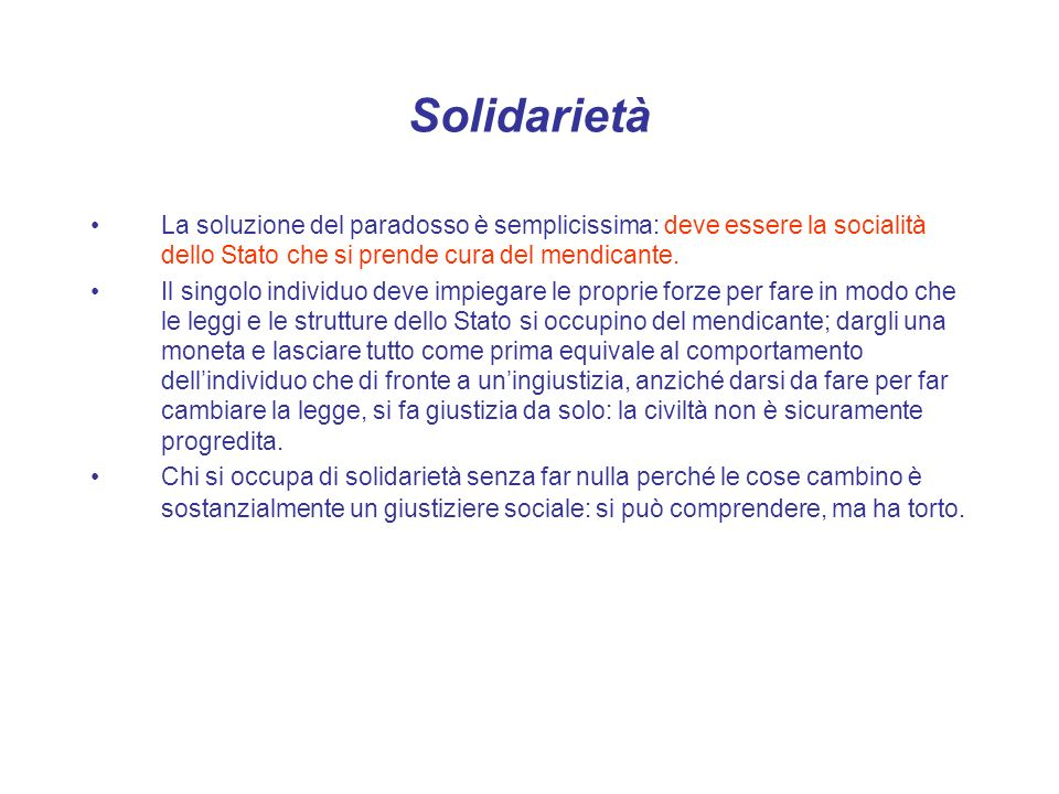 Solidarietà La soluzione del paradosso è semplicissima: deve essere la socialità dello Stato che si prende cura del mendicante.