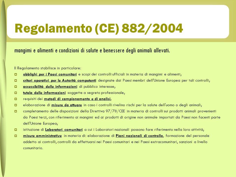 Regolamento (CE) 882/2004mangimi e alimenti e condizioni di salute e benessere degli animali allevati.